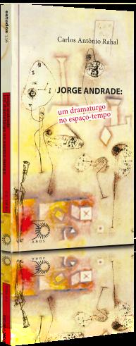 Jorge Andrade: Um Dramaturgo no Espaço-Tempo