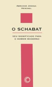 O Schabat - Seu Significado para o Homem Moderno