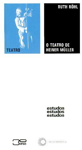 O Teatro de Heiner Müller: Modernidade e Pós-Modernidade