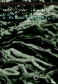Alemanha Nazista e os Judeus: Os Anos de Extermínio, 1939-1945