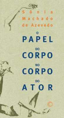 O Papel do Corpo no Corpo do Ator