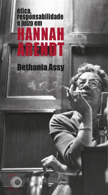 Ética, Responsabilidade e Juízo em Hannah Arendt