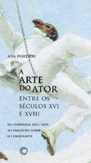 A Arte do Ator entre os Séculos XVI e XVIII