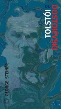 Tolstói ou Dostoiévski