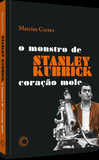 Stanley Kubrick monstro de coracao mole_PER