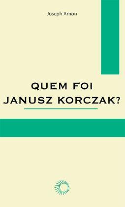 Quem Foi Janusz Korczak [EL 56]