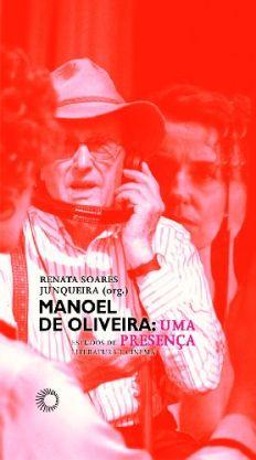 Manoel de Oliveira: uma Presença