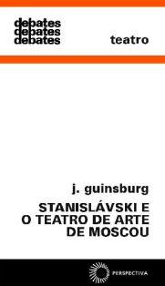 Stanislávski e o Teatro de Arte de Moscou